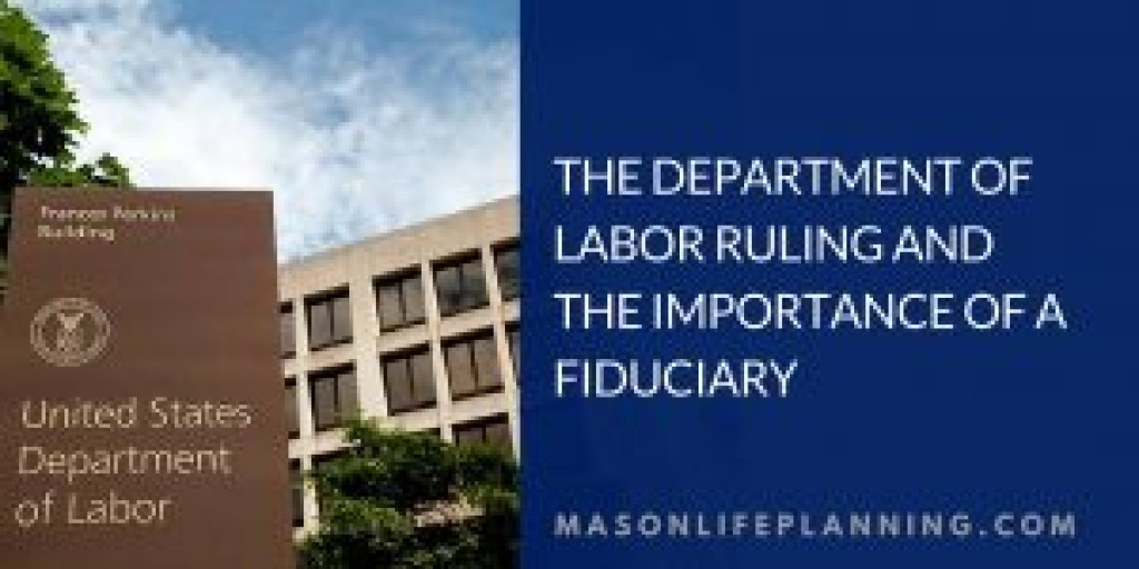 The Department of Labor Ruling and the Importance of a Fiduciary